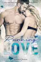 Running into Love Aurora Rose Reynolds, Love romance edition Lesen und Träumen