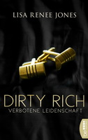 Dirty Rich verbotene Leidenschaft Lisa Renee Jones