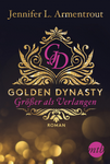 Rezension Golden Dynasty größer als Verlangen Jennifer L Armentrout